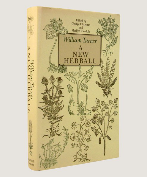 A New Herball  Turner, William; Chapman, George & Tweddle, Marilyn (editors)