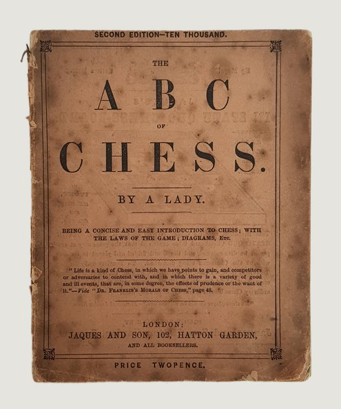 "The ""cheapest book on Chess ever published"". The ABC of Chess.  A Lady."