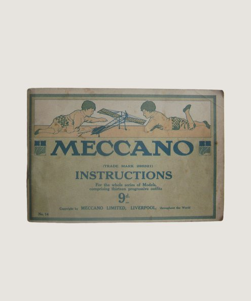 Meccano (Trade Mark 296321) Instructions For the whole series of Models, comprising thirteen progressive outfits.