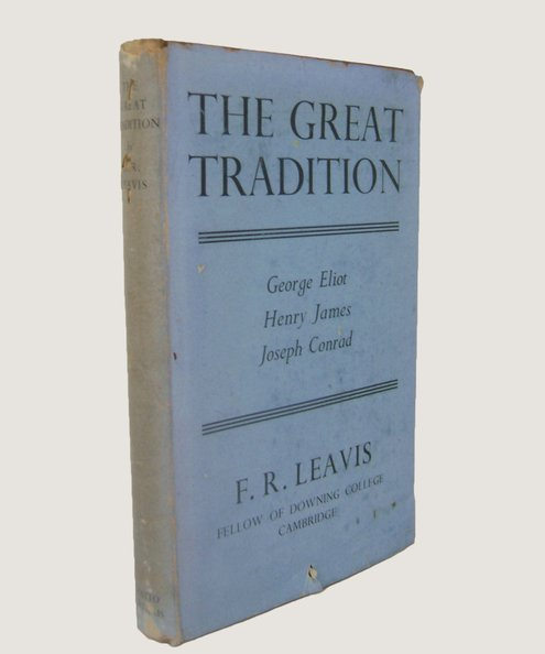 The Great Tradition: George Eliot, Henry James, Joseph Conrad.  Leavis, F R.