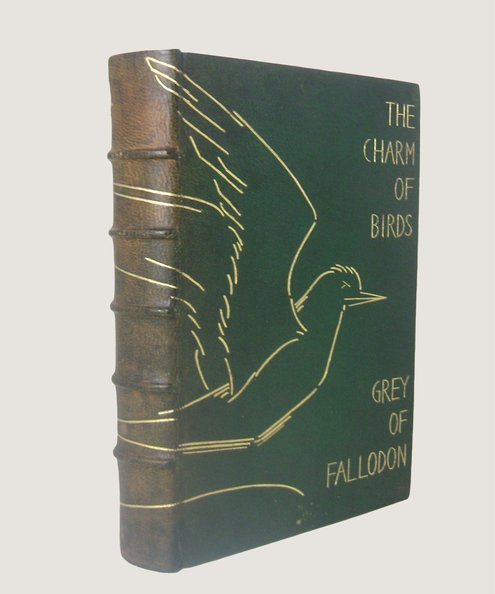 Early craft binding by a master in the field. The Charm of Birds.  Grey of Falloden [ Edward, Viscount Grey].
