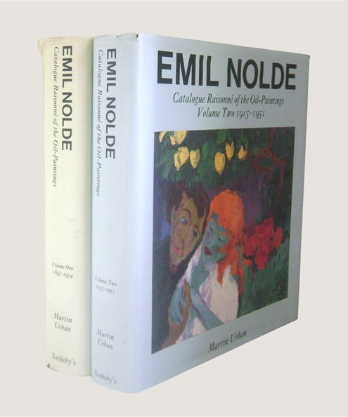 Emil Nolde Catalogue Raisonne of the Oil Paintings Volume One 1895-1914 [with] Volume Two 1915-1951.  Urban, Martin.