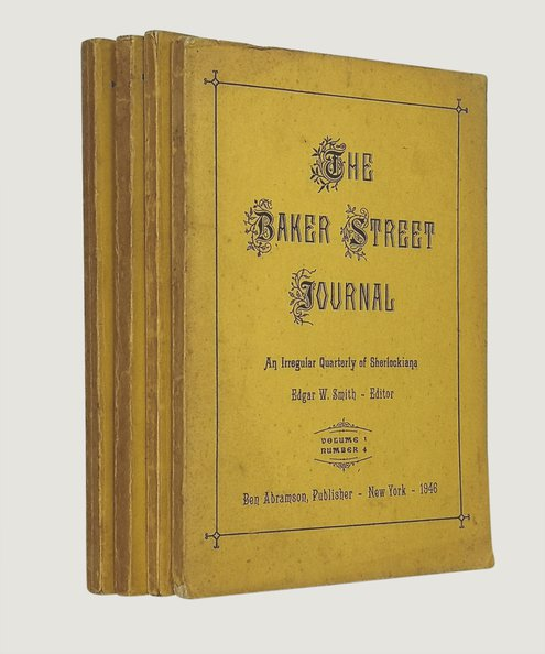The Baker Street Journal [First Four Issues, Volume 1: Issues 1, 2, 3 & 4].  Smith, Edgar W.