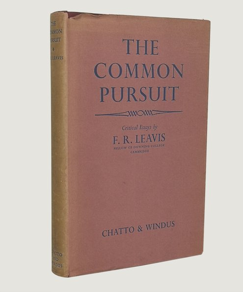 The Common Pursuit.  Leavis, F. R.