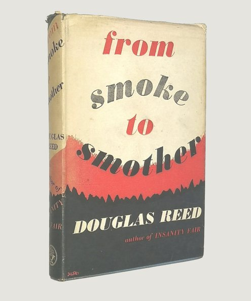 From Smoke to Smother (1938-1948).  Reed, Douglas.