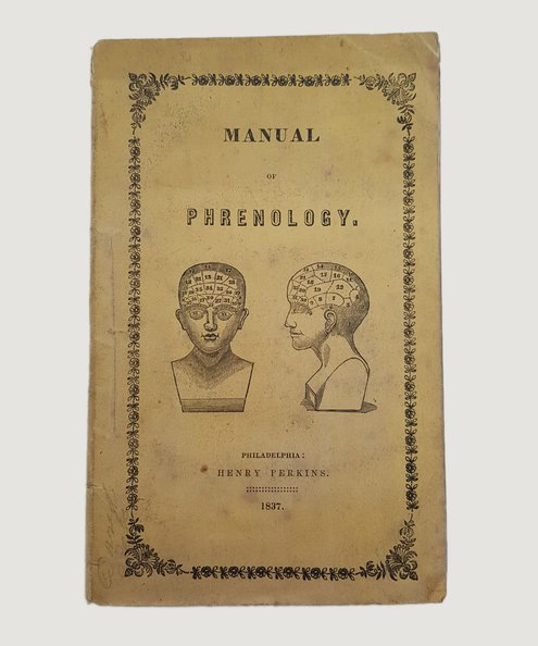 A Manual of Phrenology, Giving a Pleasing and Concise, yet a Connected View of that Interesting Science...  Young, Alexander A.