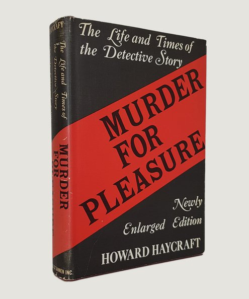 Murder for Pleasure: The Life and Times of the Detective Story.  Haycraft, Howard.
