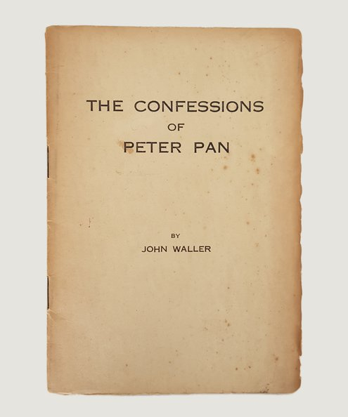 The Confessions of Peter Pan.  Waller, John.