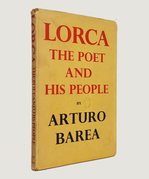 Lorca: The Poet and His People.  Barea, Arturo.