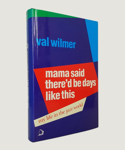 Mama Said There'd Be Days Like This.  Wilmer, Val.