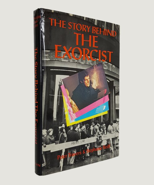 The Story Behind The Excorcist.  Travers, Peter & Reiff, Stephanie.